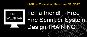 WEBINAR: Tell a friend! – Free Fire Sprinkler System Design TRAINING
