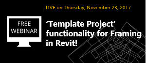 WEBINAR: 'Template Project' functionality for Framing in Revit!