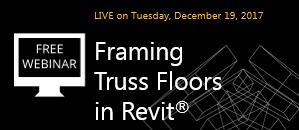 WEBINAR: Framing Truss Floors in Revit