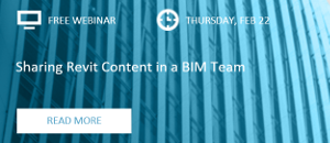 WEBINAR: Sharing Revit® Content in a BIM Team