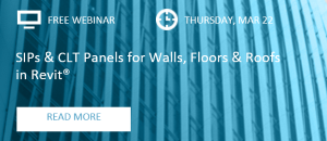 WEBINAR: SIPs & CLT Panels for Walls, Floor & Roofs in Revit®