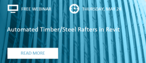 WEBINAR: Automated Timber/Steel Rafters in Revit