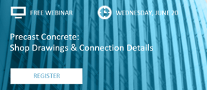WEBINAR: Precast Concrete – Shop Drawings & Connection Details