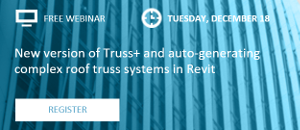 WEBINAR: New version of Truss+ and auto-generating complex roof truss systems in Revit